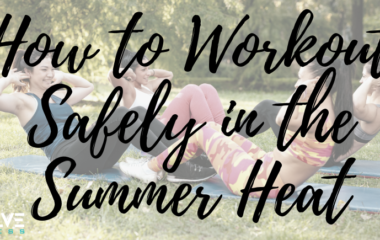 How to Workout Safely in the Summer Heat
