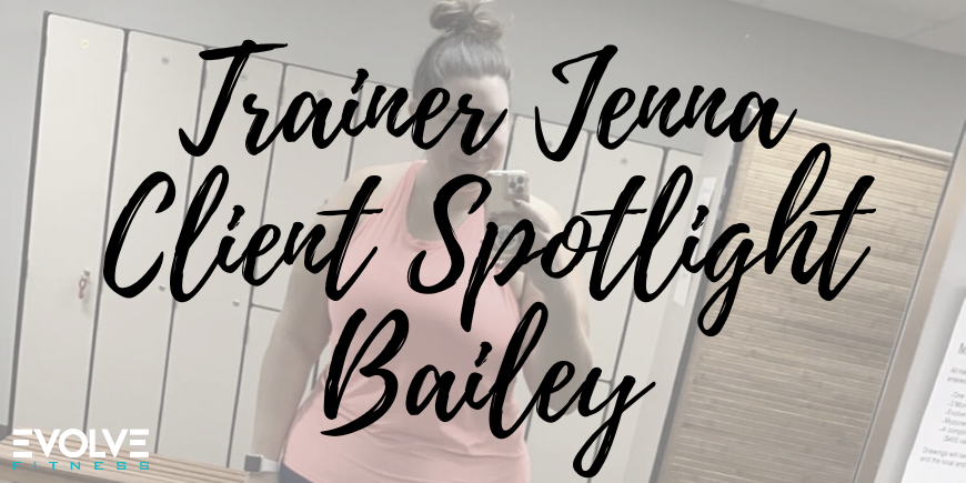 Evolve Client Spotlight Bailey